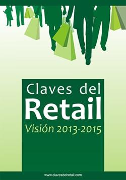 Claves del Retail. Visión 2013-2015
