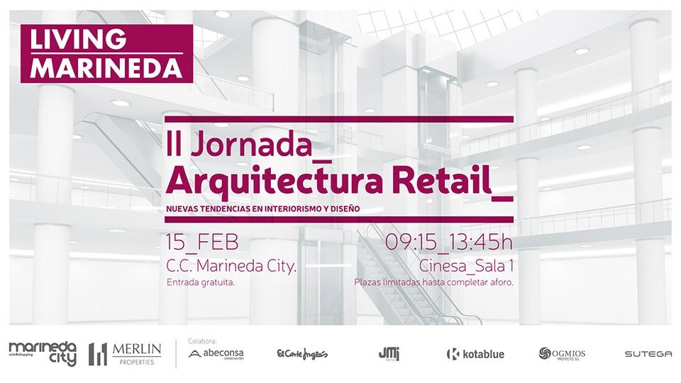 II Jornada de Arquitectura y Retail de Marineda City para debatir sobre INteriorismo